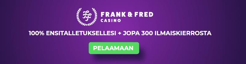 frank ja fred casino tervetuliaisbonus - Frank & Fred Casino
